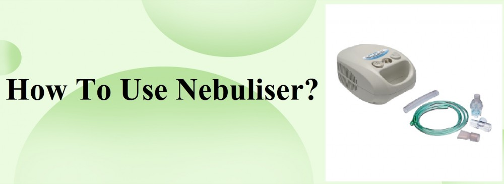 How To Use Nebuliser
